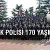 Türk Polisi 170. Yaşını Kutladı