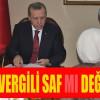 VERGİLİ AK PARTİ'YE Mİ GEÇİYOR!