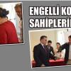 ENGELLİ KONUTLAR SAHİPLERİNİ BULDU!