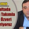 """""""BİR HAFTA KURULDUK BÜYÜK ÖZVERİ GÖSTERİYORUZ"""""""