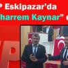 MHP ESKİPAZAR'DA MUHARREM KAYNAR DEDİ