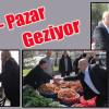 Sedat Namal'dan Pazarcı Esnafına Ziyaret