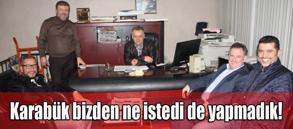 """SAYLAR; """"KARABÜK BİZDEN NE İSTEDİ DE YAPMADIK!"""""""