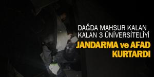 Dağda mahsur kalan 3 üniversiteli genç jandarma ve AFAD tarafından kurtarıldı