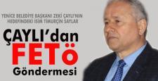 ÇAYLI'DAN FETÖ GÖNDERMESİ!