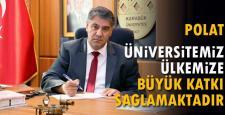 """Polat, """"Üniversitemiz ülkemize büyük katkılar sağlamaktadır"""""""