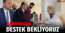 """Karabacak, """"İttifakımıza ve partimize destek bekliyoruz"""""""