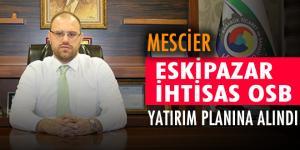 ESKİPAZAR İHTİSAS OSB YATIRIM PLANINA ALINDI