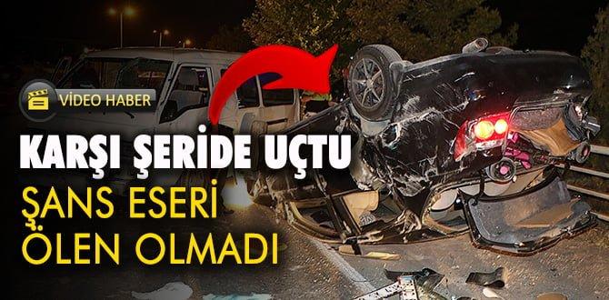 Karşı şeride uçan otomobil minibüse çarparak takla attı: 3 yaralı