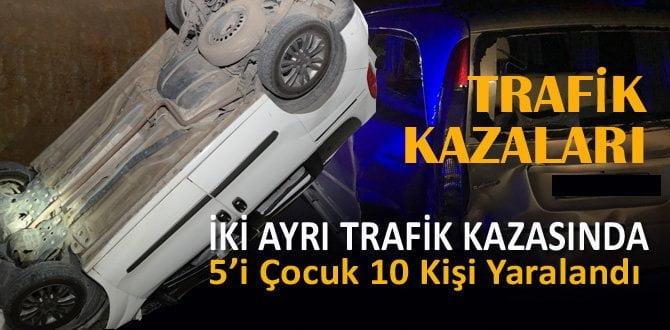 Karabük'te 2 ayrı trafik kazası: 5'i çocuk 10 yaralı