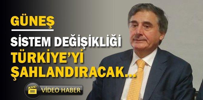 """Güneş, """"Türkiye'yi kimin yöneteceği ortaya çıkacak"""""""