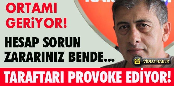 TARAFTARI PROVOKE EDİYOR!
