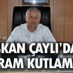 """Başkan Çaylı : """"Bayramın manasında yakınlaşmak vardır"""""""