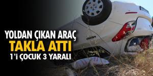 Otomobil takla attı: 1'i çocuk 3 yaralı