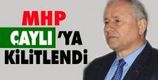 MHP ÇAYLI'YA KİLİTLENDİ