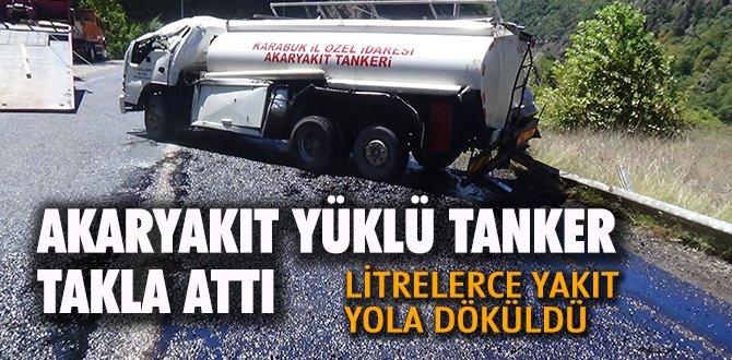 Karabük'te yakıt dolu tanker takla attı, litrelerce yakıt yola döküldü
