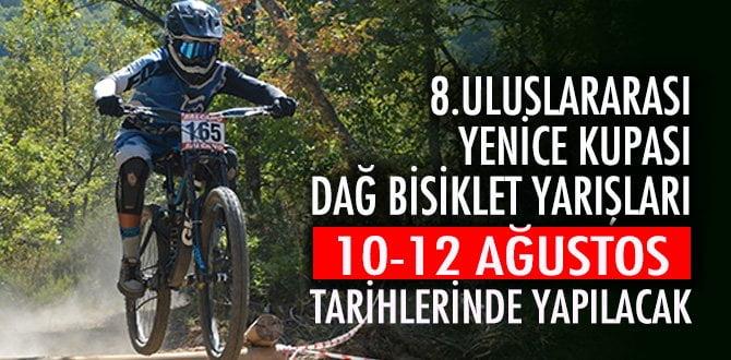 Uluslararası Yenice kupası dağ bisiklet yarışlarının 8'ncisi yapılacak