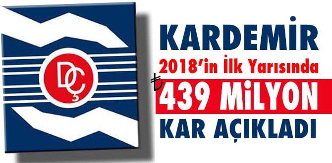 KARDEMİR'in 2018 yılı ilk yarısında net karlılığı 439 milyon TL'ye ulaştı