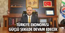 """Başkan Mescier, """"Türkiye ekonomisi güçlü şekilde devam edecek"""""""