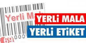 YERLİ MALA YERLİ ETİKET