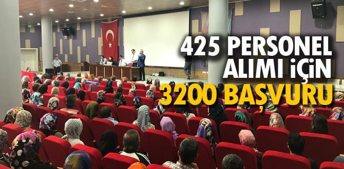 425 kişilik personel alımı için 3 bin 200 kişi başvurdu