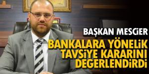Mescier TBB'nin, bankalara yönelik tavsiye kararını değerlendirdi