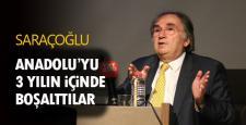 """Prof. Dr. Saraçoğlu: """"Anadolu'yu 3 yıl içinde boşalttılar"""""""