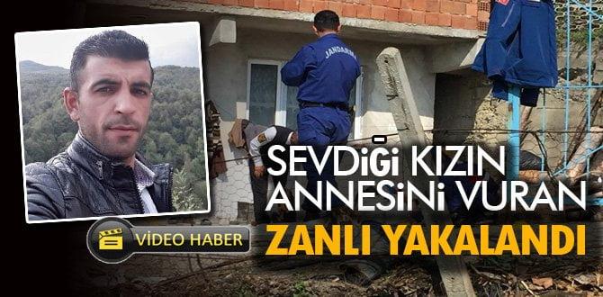 Sevdiği kızın annesini vuran zanlı yakalandı