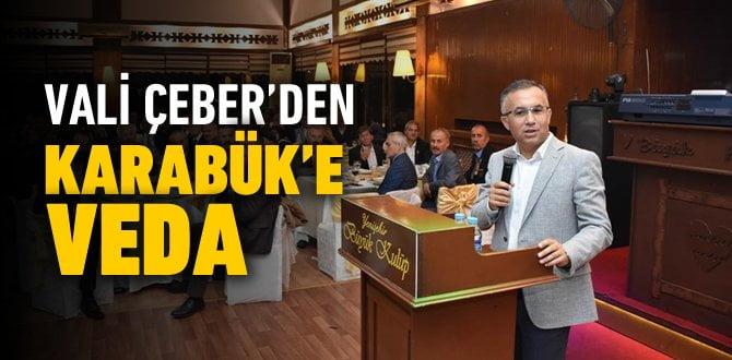 VALİ ÇEBER'DEN KARABÜK'E VEDA