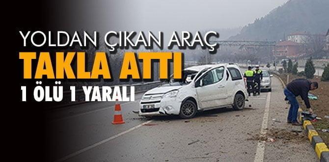 Karabük'te yoldan çıkan araç takla attı: 1 ölü, 1 ağır yaralı