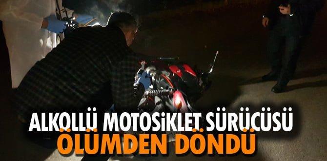 Alkollü motosiklet sürücüsü ölümden döndü