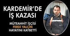 KARDEMİR'DE İŞ KAZASI