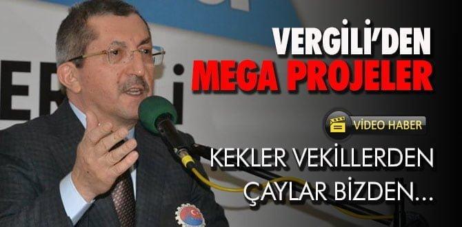 Rafet Vergili Mega Projelerini Açıkladı