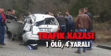 Trafik kazası: 1 ölü, 4 yaralı