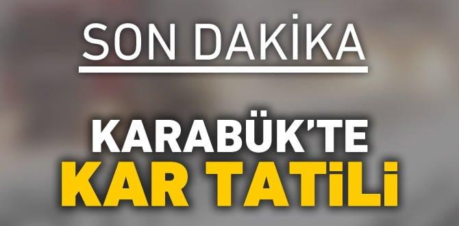 KARABÜK'TE KAR TATİLİ