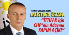 """ÖZATA; """"İTTİFAK İÇİN CHP'NİN ADAYINA KAPIM AÇIK!"""""""