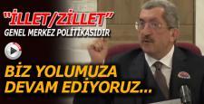 "VERGİLİ; ""İLLET/ZİLLET"" GENEL MERKEZ POLİTİKASIDIR…"