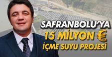 Safranbolu'ya 15 milyon Euroluk içme suyu projesi