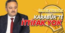 ALTINÖZ; KARABÜK'TE İTTİFAK YOK!