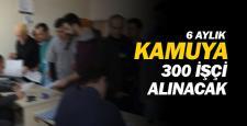 KAMUYA 300 İŞÇİ ALINACAK