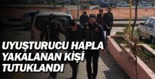 Uyuşturucu hapla yakalanan şüpheli tutuklandı