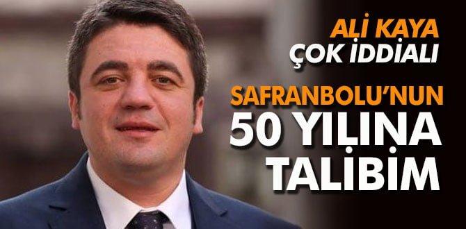 KAYA; SAFRANBOLU'NUN 50 YILINA TALİBİM