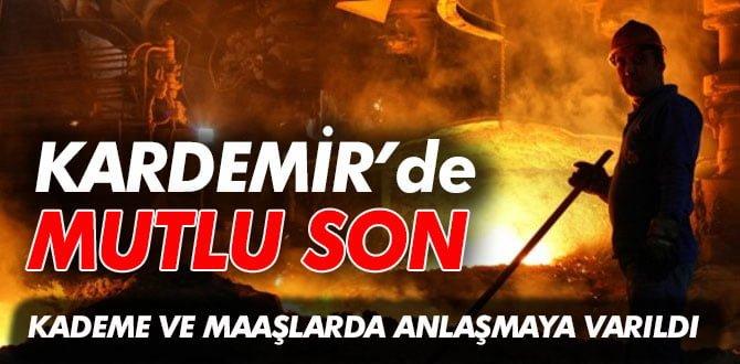 KARDEMİR'DE MUTLU SON