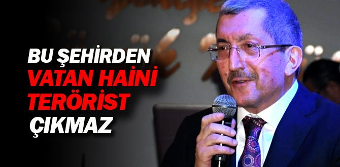 VERGİLİ; BU ŞEHİRDE VATAN HAİNİ/TERÖRİST ÇIKMAZ