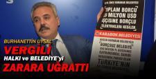 """UYSAL; """"VERGİLİ BELEDİYEYİ VE HALKI ZARARA UĞRATTI!"""""""