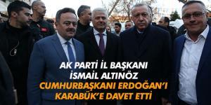 CUMHURBAŞKANI ERDOĞAN KARABÜK'E DAVET EDİLDİ