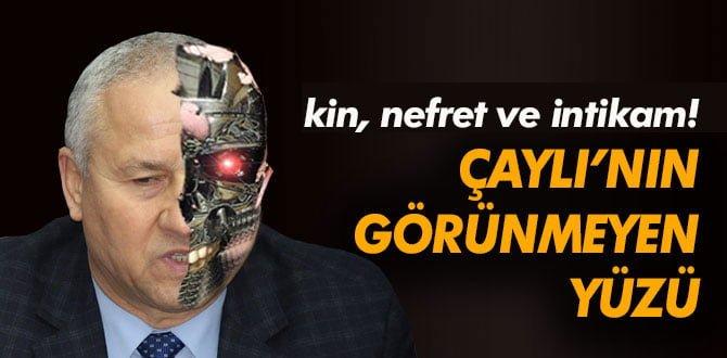 """""""KİN ve NEFRET"""" ÇAYLI'NIN GÖRÜNMEYEN YÜZÜ…"""
