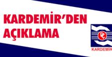 KARDEMİR'DEN AÇIKLAMA