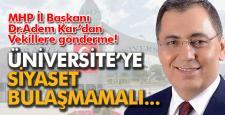 """KAR; """"ÜNİVERSİTE'YE SİYASET BULAŞMAMALI"""