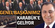"""KAR; """"GENEL BAŞKANIMIZ DR. DEVLET BAHÇELİ KARABÜK'E GELECEK"""""""